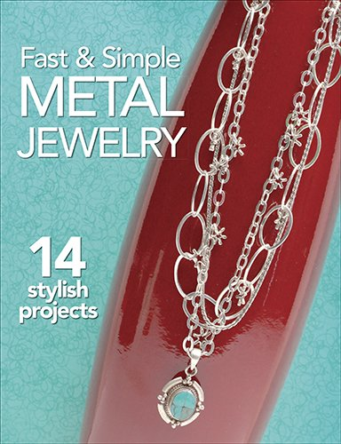 Fast & Simple Metal Jewelry