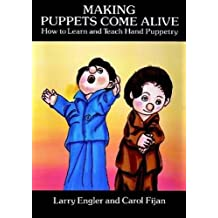 Making Puppets Come Alive: How to Learn and Teach Hand Puppetry