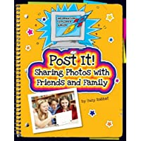 Post It!: Sharing Photos with Friends and Family