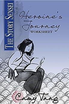 Story Sensei Heroine's Journey worksheet: Make your story resonate emotionally - Kindle edition