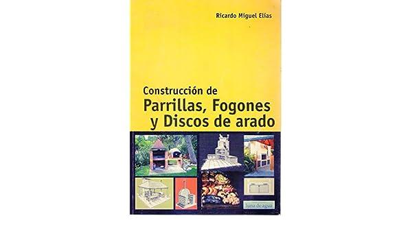 CONSTRUCCIONES DE PARRILLAS, FOGONES Y DISCOS DE ARADO ...