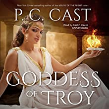 Goddess of Troy: Goddess Summoning, Book 6 Audiobook by P. C. Cast Narrated by Caitlin Davies