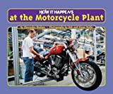 img - for How It Happens at the Motorcycle Plant book / textbook / text book