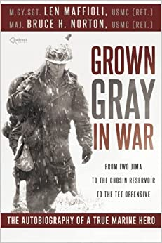 Book Grown Gray in War: From Iwo Jima to the Chosin Reservoir to the Tet Offensive, the Autobiography of a True Marine Hero