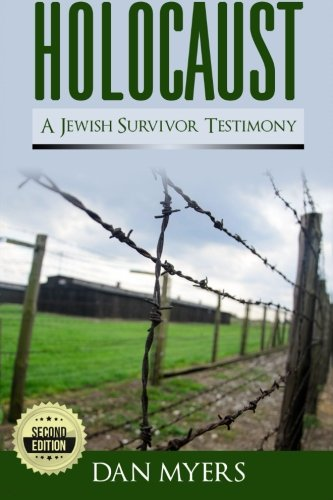 Holocaust: A Jewish Survivor Testimony: The Truth of What Happened in Germany of World War 2