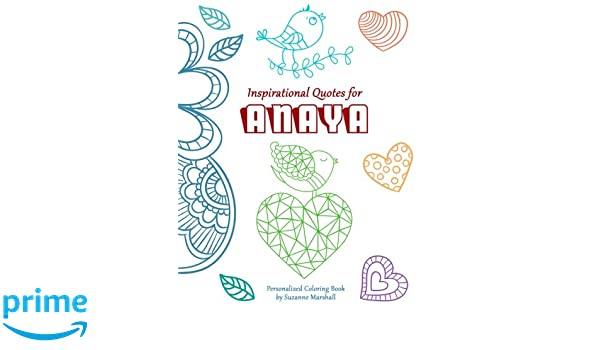 Inspirational Quotes for Anaya: Personalized Coloring Book ...