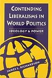 Contending Liberalisms in World Politics 9781555879396