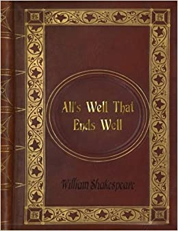 Amazoncom William Shakespeare Alls Well That Ends Well