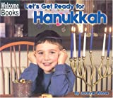 img - for Let's Get Ready For Hanukkah (Welcome Books: Celebrations) (Turtleback School & Library Binding Edition) book / textbook / text book