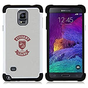 BullDog Case - FOR/Samsung Galaxy Note 4 SM-N910 N910 / - / SCALES LOAN STUDENT MONEY QUOTE FUNNY LIFE /- H??brido Heavy Duty caja del tel??fono protector din??mico - silicona suave