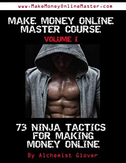 Amazon.com: 73+ Ninja Tactics For Making Money Online (Make ...