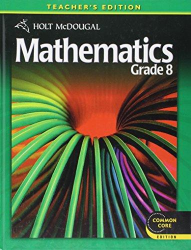 Holt McDougal Mathematics Grade 8, Teacher's Edition