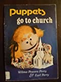 Puppets Go to Church, Wilma Perry and Earl Perry, 0801069955