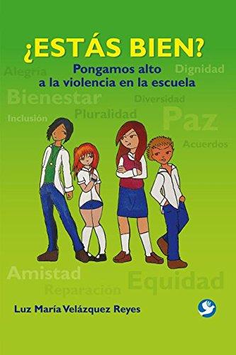 ¿Estas bien?: Pongamos alto a la violencia en la escuela (Spanish Edition) [Luz Maria Velazquez Reyes] (Tapa Blanda)