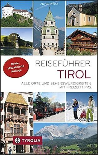 Reiseführer Tirol: Alle Orte und Sehenswürdigkeiten in Nord- und ...