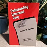 img - for Understanding Interracial Unity: A Study of U.S. Race Relations (SAGE Series on Race and Ethnic Relations) book / textbook / text book