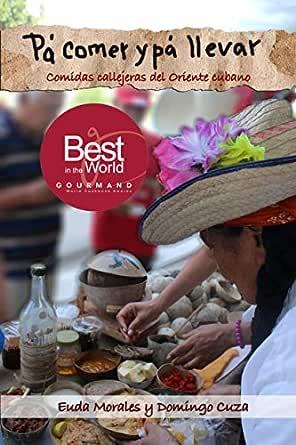 Pa comer y pa llevar: Comidas callejeras del oriente cubano eBook: Morales, Euda, Cuza, Domingo: Amazon.es: Tienda Kindle