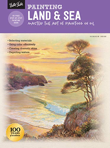 Painting: Land & Sea: Master the art of painting in oil (How to Draw & Paint) (How To Draw Snow With Oil Paints)