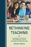 Rethinking Teaching, Mickey Kolis, 1475801076