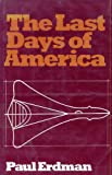 The Last Days of America, Paul E. Erdman, 0816133492