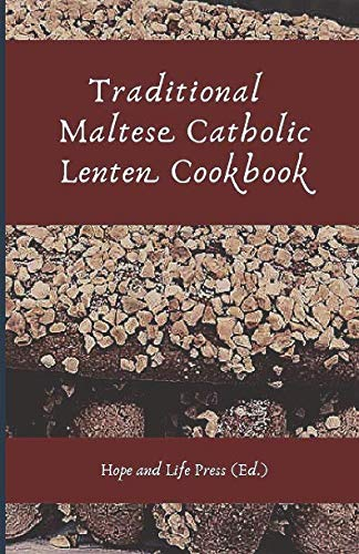 Traditional Maltese Catholic Lenten Cookbook by Hope and Life Press