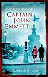 The Return of Captain John Emmett by Elizabeth Speller front cover