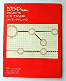Managing Architectural Projects, David S. Haviland, 0913962317