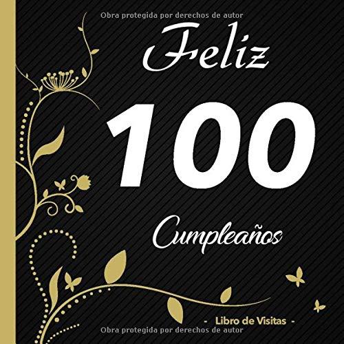 Feliz 100 cumpleaños - Libro de visitas -: Para llenar ...