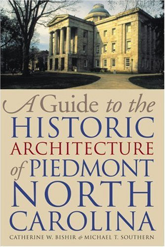 Winston Salem North Carolina Map (A Guide to the Historic Architecture of Piedmont North Carolina)