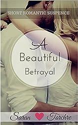 Beautiful Betrayal: Romantic Suspense Novella.