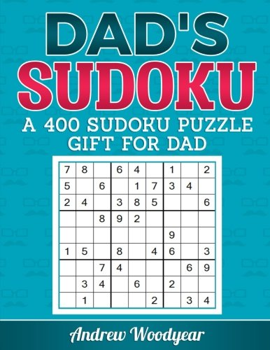 Dad's Sudoku: A 400 Sudoku Puzzle Gift For Dad (Sudoku Gift For Dad) (Volume 1)