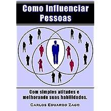 Como Influenciar Pessoas (Portuguese Edition)