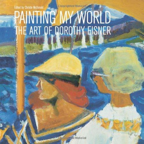 Painting My World: The Art of Dorothy Eisner