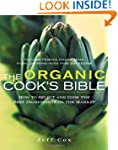 The Organic Cook's Bible: How to Sele...