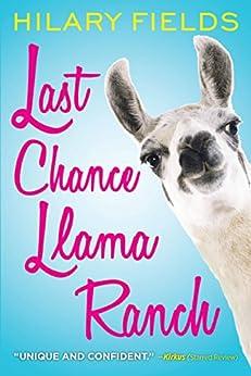 Last Chance Llama Ranch by [Fields, Hilary]