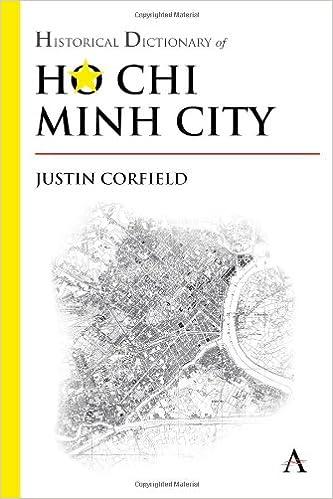 Historical Dictionary of Ho Chi Minh City (Anthem Historical Dictionaries of Cities)