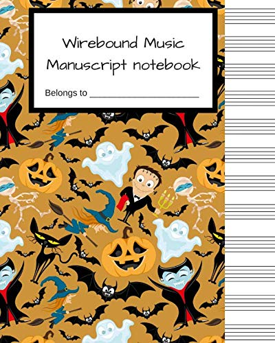 Wirebound Music Manuscript notebook: Halloween Blank Sheet Music Notebook, Manuscript Paper, Musicians Notebook, Songwriting, 100 Pages of Staff Paper, 12 Staves per Page -