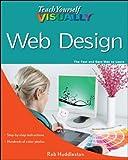 Teach Yourself VISUALLY Web Design (Teach Yourself VISUALLY (Tech))