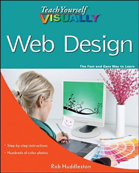 Teach Yourself Visually Web Design Teach Yourself Visually Tech Huddleston Rob 9780470881019 Amazon Com Books