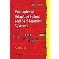 Principles of Adaptive Filters and Self-learning Systems (Advanced Textbooks in Control and Signal Processing)