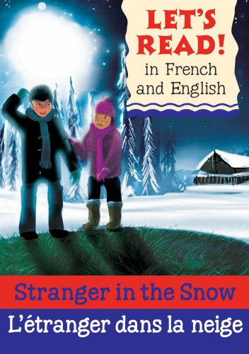 Stranger in the Snow/L'etranger dans la neige: French/English Edition (Let's Read! Books) (French Edition)