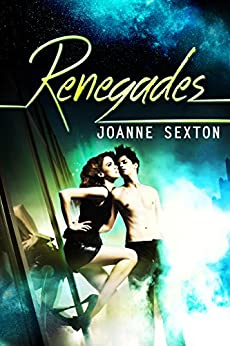Renegades: A Dystopian Romance Novel by [Sexton, Joanne]