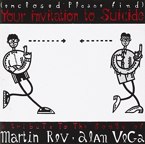 Your Invitation to Suicide: A Tribute to the Songs of Martin Rev and Alan Vega