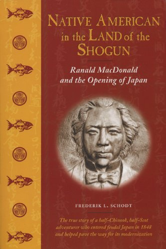 Search : Native American in the Land of the Shogun: Ranald MacDonald and the Opening of Japan