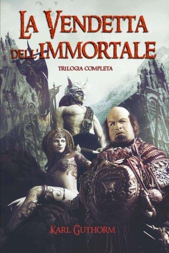 La Vendetta dell'Immortale: Trilogia Completa Copertina flessibile – 16 mag 2014 Karl Guthorm Augusto Chiarle 1499573553 Fiction / Fantasy / Epic