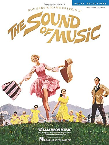 (The Sound of Music: Vocal Selections - Revised Edition (Rodgers and Hammerstein Vocal Selections))
