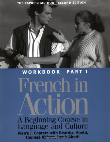French in Action: A Beginning Course in Language and Culture - Workbook, Part 1 by Yale University Press