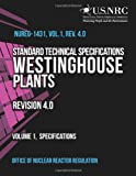 Standard Technical Specifications Westinghouse Plants Revision 4. 0 Volume 1, Specifications, Office of Office of Nuclear Reactor Regulation, 1495357538