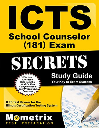 ICTS School Counselor (181) Exam Secrets Study Guide: ICTS Test Review for the Illinois Certification Testing System