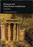 Etruscan and Early Roman Architecture, Axel Boethius, 0140561447